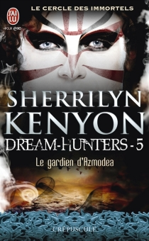 Dream hunters| Le cercle des immortels - Sherrilyn Kenyon