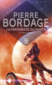 La Fraternité du Panca - PierreBordage
