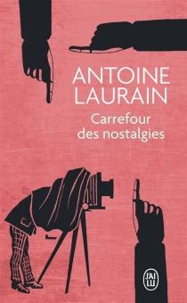 Carrefour des nostalgies - AntoineLaurain