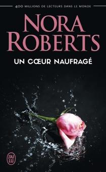 Un coeur naufragé - NoraRoberts