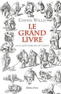 Le grand livre| Suivi de Sans parler du chien - ConnieWillis