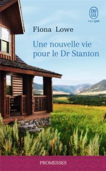 Une nouvelle vie pour le Dr Stanton - FionaLowe