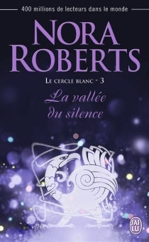 Le Cercle blanc - Nora Roberts