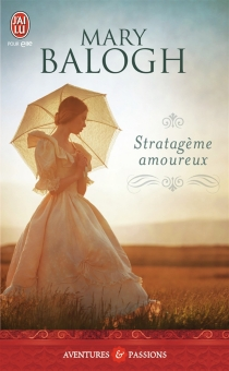 Stratagème amoureux - Mary Balogh