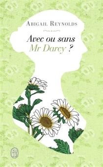 Avec ou sans Mr Darcy ? - AbigailReynolds