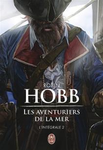 Les aventuriers de la mer : intégrale | Volume 2 - RobinHobb