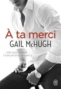 A ta merci - GailMcHugh
