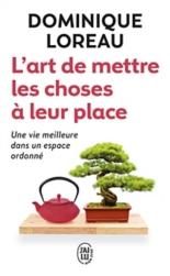 L'art de mettre les choses à leur place : une vie meilleure dans un espace ordonné - DominiqueLoreau