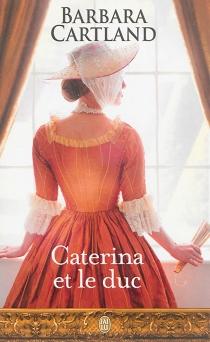 Caterina et le duc - BarbaraCartland
