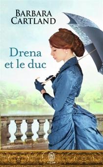Drena et le duc - BarbaraCartland