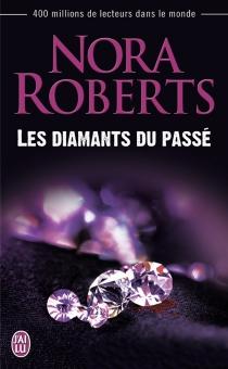 Les diamants du passé - NoraRoberts
