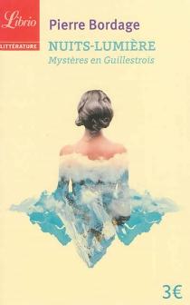 Nuits-lumière : mystères en Guillestrois - PierreBordage