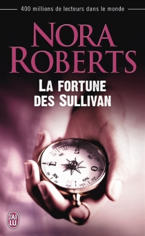 La fortune des Sullivan - NoraRoberts