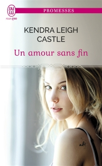 Un amour sans fin - Kendra LeighCastle