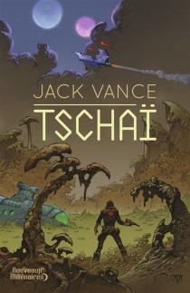 Tschaï : romans - JackVance