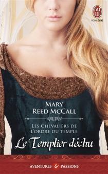 Les chevaliers de l'ordre du Temple - Mary ReedMcCall
