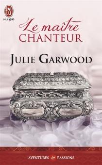 Le maître chanteur - JulieGarwood