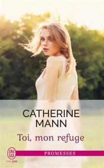 Toi, mon refuge - CatherineMann