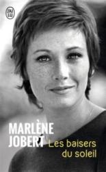 Les baisers du soleil : témoignage - MarlèneJobert