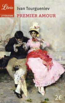 Premier amour - Ivan SergueïevitchTourguéniev