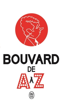 Bouvard de A à Z : document - Philippe Bouvard