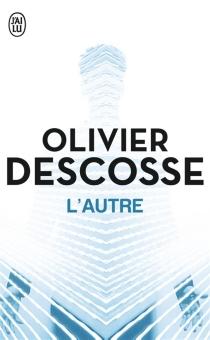 L'autre - OlivierDescosse