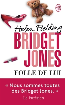 Bridget Jones : folle de lui, n° 3 - Helen Fielding