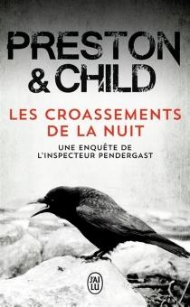 Les croassements de la nuit : une enquête de l'inspecteur Pendergast - LincolnChild