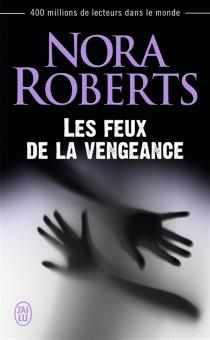 Les feux de la vengeance - NoraRoberts