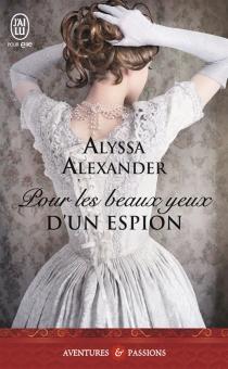Pour les beaux yeux d'un espion - AlyssaAlexander
