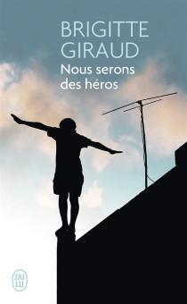 Nous serons des héros - BrigitteGiraud
