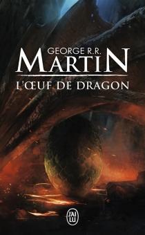 L'oeuf de dragon - George R.R.Martin
