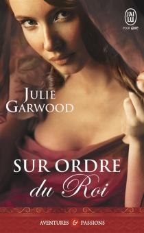 Sur ordre du roi - JulieGarwood