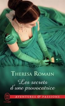 Les secrets d'une provocatrice - TheresaRomain