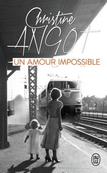 Un amour impossible| Suivi de Conférence à New York - ChristineAngot