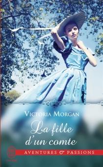 La fille d'un comte - VictoriaMorgan