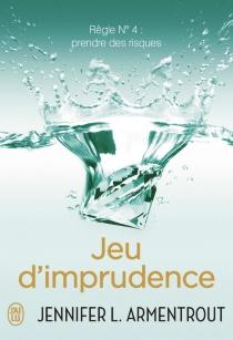 Jeu d'imprudence - Jennifer L.Armentrout