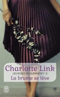 Les roses de Guernesey - CharlotteLink