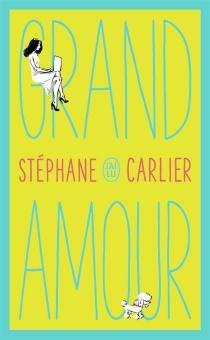 Grand amour - StéphaneCarlier