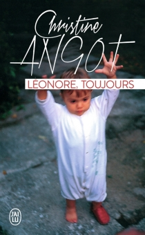 Léonore, toujours - Christine Angot