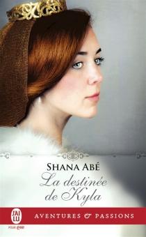 La destinée de Kyla - ShanaAbé