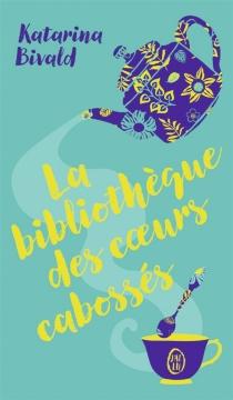 La bibliothèque des coeurs cabossés - KatarinaBivald