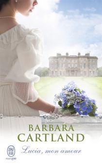 Lucia, mon amour - BarbaraCartland