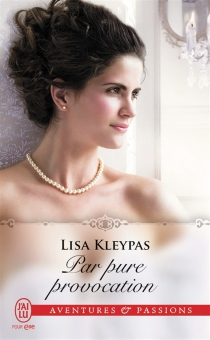 Par pure provocation - Lisa Kleypas