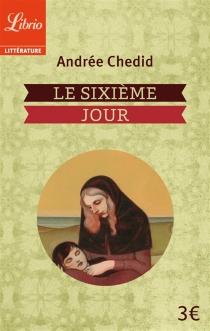 Le sixième jour - AndréeChedid