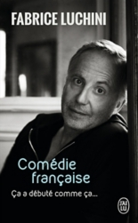 Comédie française : ça a débuté comme ça... : récit - FabriceLuchini