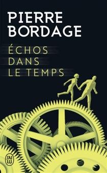 Echos dans le temps - PierreBordage