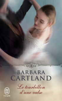 Le tourbillon d'une valse - Barbara Cartland