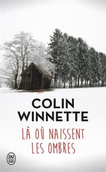 Là où naissent les ombres - ColinWinnette