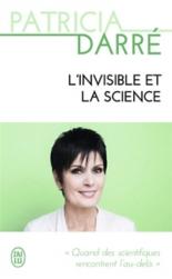 L'invisible et la science : quand les scientifiques rencontrent l'au-delà - PatriciaDarré